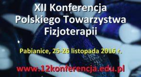 """XII Międzynarodowa Konferencja Naukowa PTF """"Perspektywy rozwoju fizjoterapii"""""""
